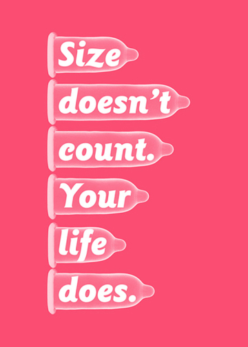 Size doesn&#039;t count. Your Life does.