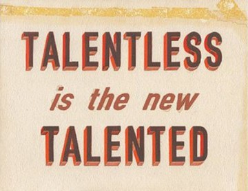 Talentless is the new talented
